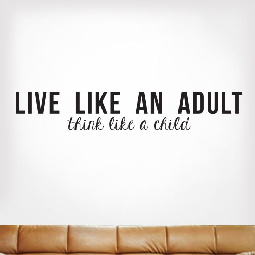 View Product Live Like An Adult Wall Decal
