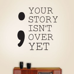 Your Story Isnt Over Wall Decal