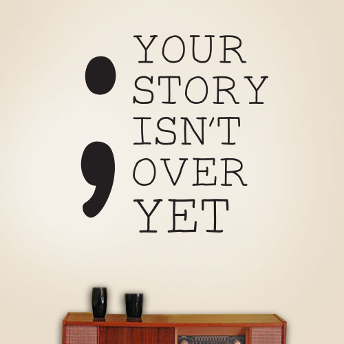 View Product Your Story Isnt Over Wall Decal