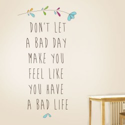 Dont Let A Bad Day Wall Decal