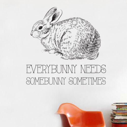 View Product Everybunny Needs Somebunny Wall Decal