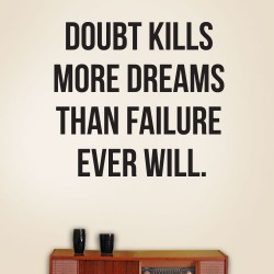 Doubt Kills Wall Decal