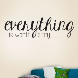 Everything is worth a try Wall Decal