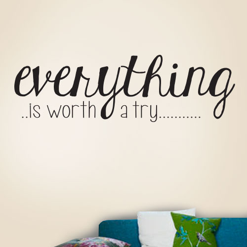 View Product Everything is worth a try Wall Decal