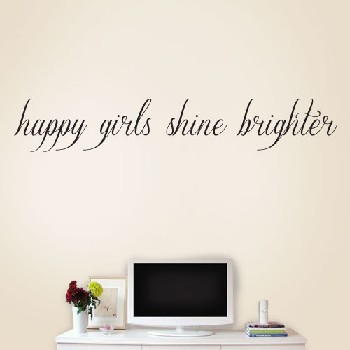 View Product Happy Girls Shine Brighter Wall Decal