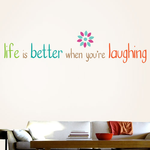 View Product Life Is Better When Laughing Wall Decal