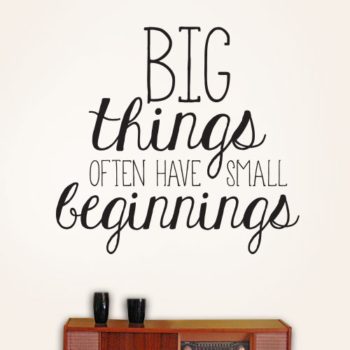 View Product Big Things Small Beginnings Wall Decal
