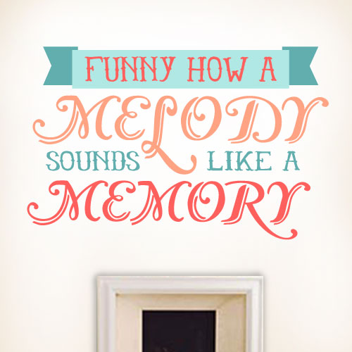 View Product Melody Sounds Like A Memory Wall Decal