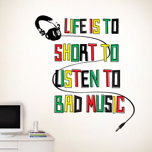 View Product Lifes To Short For Bad Music Wall Decal