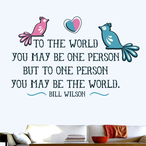 View Product To One Person Youre The World Wall Decal