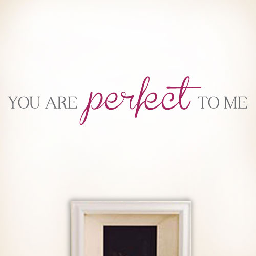 View Product You Are Perfect Wall Decal