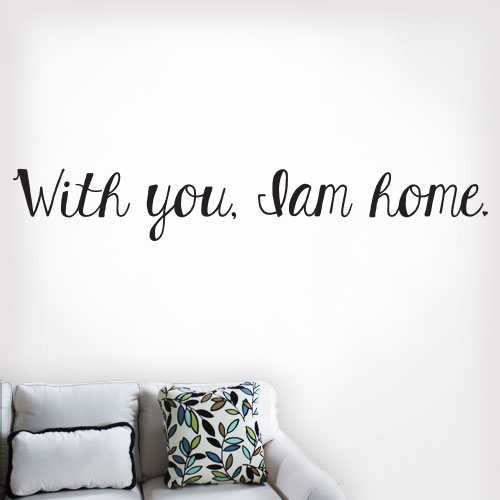 View Product With You Iam Home Wall Decal