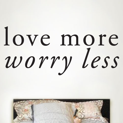 View Product Love more, worry less Wall Decal