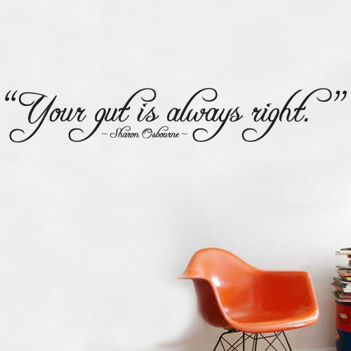 View Product Your Gut Is Always Right Wall Decal