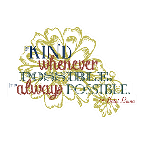 View Product Be Kind Whenever Possible Wall Decal