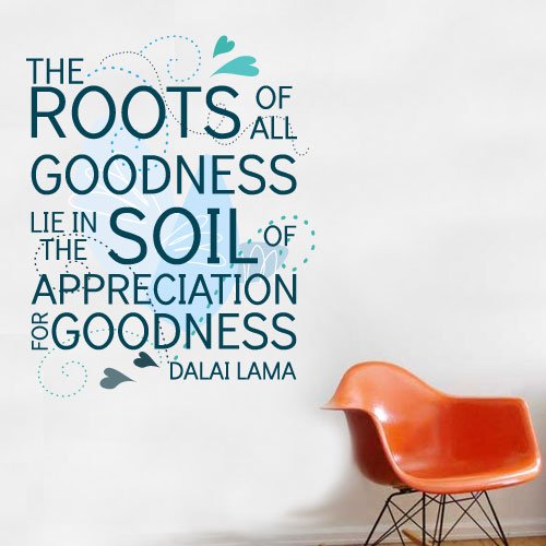 View Product The Roots Of All Goodness Wall Decal