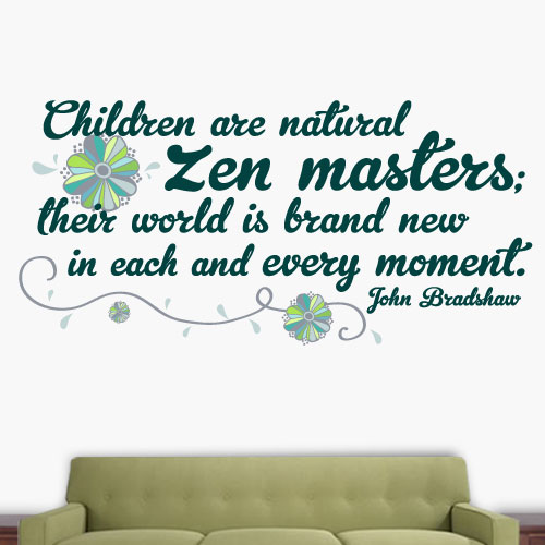 View Product Children Are Natural Zen Masters Wall Decal