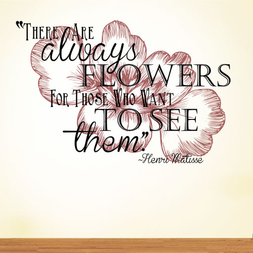 View Product There Are Always Flowers Wall Decal